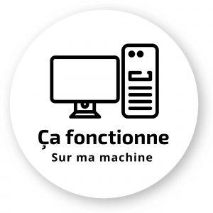 Sticker Ça fonctionne sur ma machine